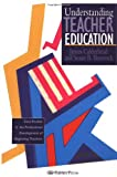 Understanding Teacher Education : Case Studies in the Professional Development of Beginning Teachers, Calderhead, James and Shorrock, Susan, 0750703989