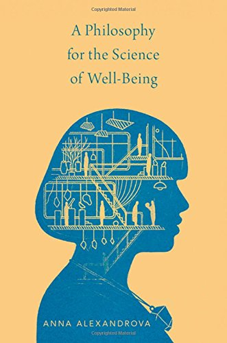 A Philosophy for the Science of Well-Being by Oxford University Press