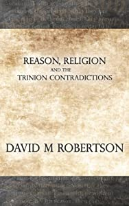 Reason, Religion and the Trinion Contradictions