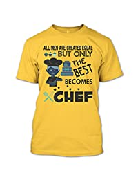 All Men Are Created Equal T Shirt, Coolest Chef T Shirt