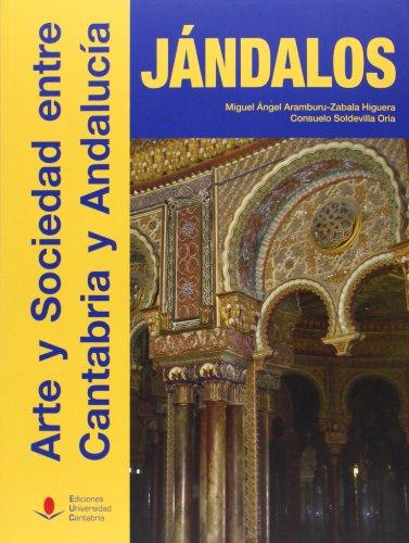 Descargar Libro Jándalos. Arte Y Sociedad Entre Cantabria Y Andalucía Aa.vv.