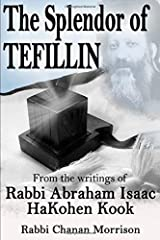 The Splendor of Tefillin: Insights into the Mitzvah of Tefillin From the Writings of Rabbi Abraham Isaac HaKohen Kook Paperback