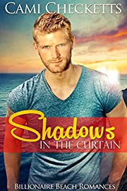 Shadows in the Curtain (Billionaire Beach Romance Book 1)