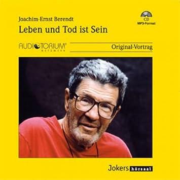Berendt, Joachim-Ernst: Leben und Tod ist Sein – MP3CD – JOK2122M - : Amazon.de: Musik