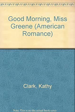 book cover of Good Morning, Miss Greene