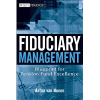 Fiduciary Management: Blueprint for Pension Fund Excellence (Wiley Finance)