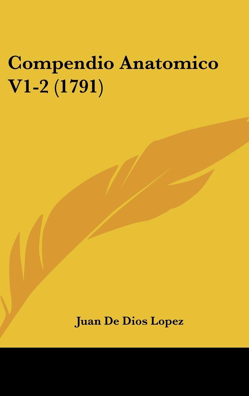 Download Compendio Anatomico V1-2 (1791) (Spanish Edition) PDF
