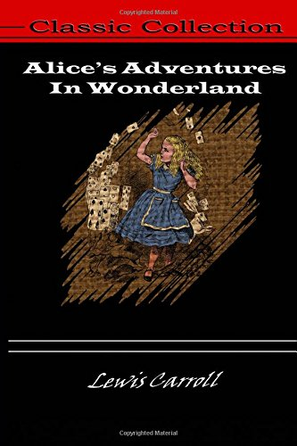 Read Online Alice's Adventures In Wonderland (Classic Collection) (Volume 3) pdf epub