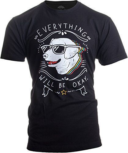 Everything Will Be Okay Dog Good Vibe Happy Funny Cool Hope Quote Saying T-Shirt-(Adult,M) -