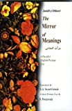 img - for The Mirror of Meanings: Mirat Al-maani : a Parallel English-persian Text (Bibliotheca Iranica: Intellectual Traditions Series) (English, Persian and Persian Edition) book / textbook / text book