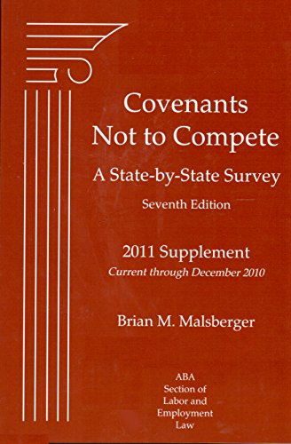 Covenants Not to Compete: A State-by-State Survey, 7th Edition, 2011 Supplement