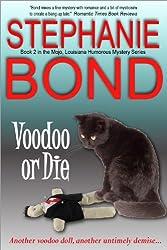 Voodoo or Die (Mojo, Louisiana humorous mystery series Book 2)
