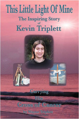 This Little Light Of Mine: The Inspiring Story of Kevin Triplett … Carrying His Cross of Cancer by Brand: iUniverse, Inc.
