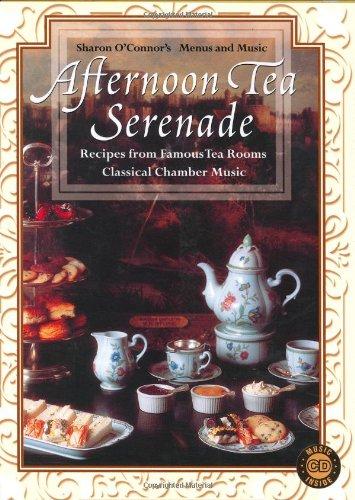 Afternoon Tea Serenade (Menus and Music) (Sharon O'connor's Menus and Music)
