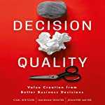 Decision Quality: Value Creation from Better Business Decisions | Carl Spetzler,Hannah Winter,Jennifer Meyer