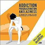 Addiction, Procrastination, and Laziness: A