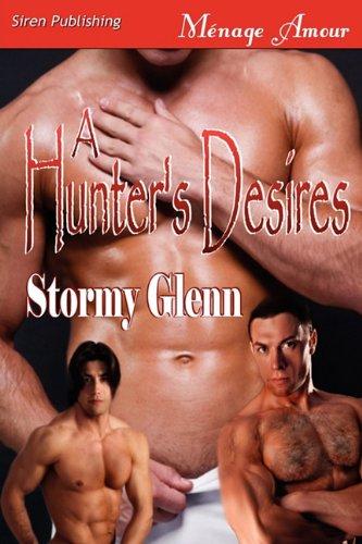 A Hunter's Desires [Tri-Omega Mates 6] (Siren Publishing Menage Amour Manlove) pdf epub