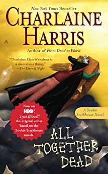 All Together Dead: A Sookie Stackhouse Novel by [Harris, Charlaine]