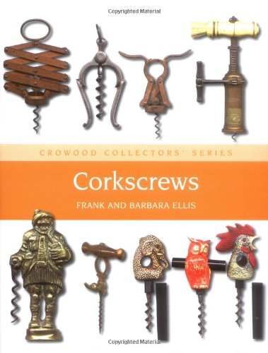 Corkscrews: A Collector's Guide (Crowood Collectors' Series) by Frank Ellis