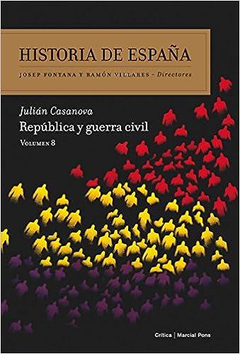 República y guerra civil: Volumen 8 Historia de España: Amazon.es: Casanova, Julián: Libros
