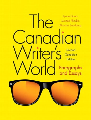 The Canadian Writer's World: Paragraphs and Essays Plus MyLab Writing with Pearson eText -- Access Card Package (2nd Edition)
