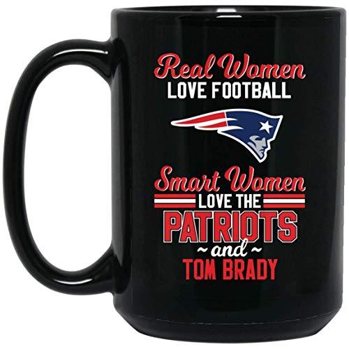 (REAL WOMEN LOVE FOOTBALL SMART WOMEN LOVE THE PATRIOTS AND TOM BRADY 15 oz. Black Mug Coffee Cocoa Mug Nice Perfect Present.)