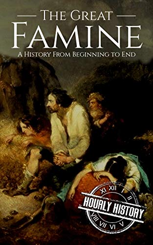 The Great Famine: A History from Beginning to ()