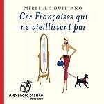 Ces Françaises qui ne viellissent pas: Défier les années avec style et audace | Mireille Guiliano