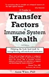 A Guide to Transfer Factors and Immune System