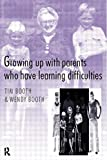 img - for Growing up with Parents who have Learning Difficulties by Wendy Booth (1998-04-23) book / textbook / text book