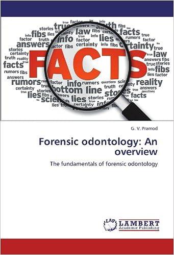 Forensic Odontology An Overview The Fundamentals Of Forensic Odontology Pramod G V 9783659144875 Amazon Com Books