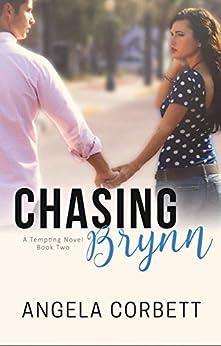 Chasing Brynn (A Tempting Novel Book 2) by [Corbett, Angela]