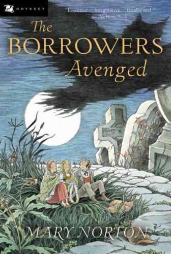 The Borrowers Avenged (Odyssey/Harcourt Young Classic) [ The Borrowers Avenged (Odyssey/Harcourt Young Classic) by Norton, Mary ( Author ) Paperback Apr- 2003 ] Paperback Apr- 01- 2003 ebook