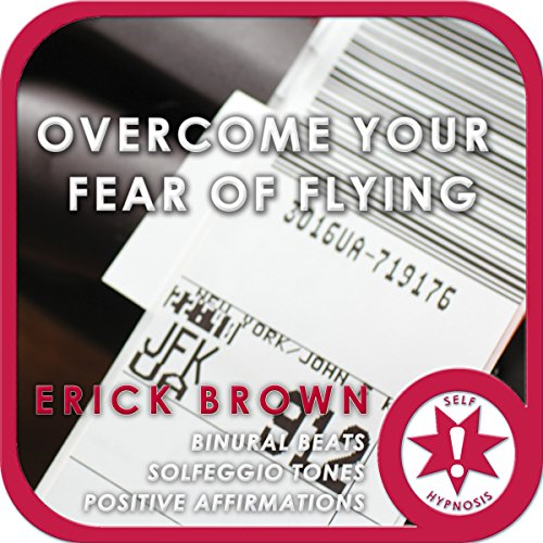 Overcome Fear of Flying: Self-Hypnosis & Meditation