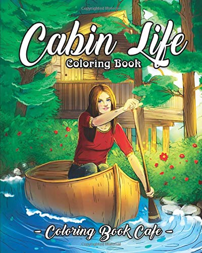 Pdf Crafts Cabin Life Coloring Book: An Adult Coloring Book Featuring Relaxing Cabin Vacation Scenes, Majestic Mountains and Beautiful Wildlife Designs