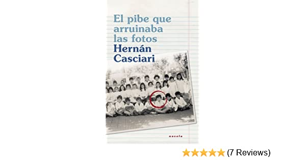 El pibe que arruinaba las fotos / The Boy Who Ruined All The Photos (Spanish Edition): Hernan Casciari: 9788401389733: Amazon.com: Books
