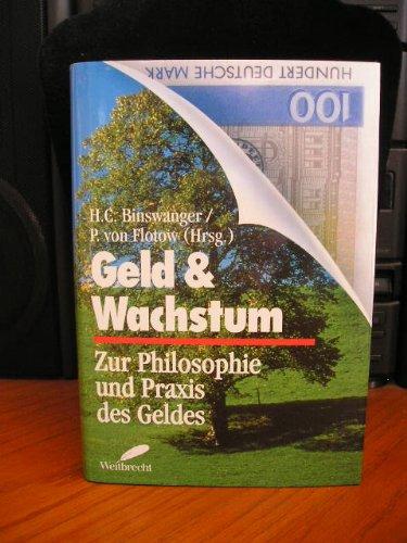 Geld & Wachstum Gebundenes Buch – 1994 Hans Chr. Binswanger Paschen von Flotow Weitbrecht Verlag 3522716701