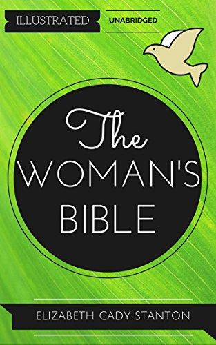 The Woman's Bible: By Elizabeth Cady Stanton  : Illustrated & Unabridged (Free Bonus Audiobook)