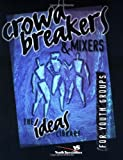 Crowd Breakers and Mixers, Youth Specialties Staff, 0310220378