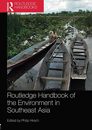 (Routledge Handbook of the Environment in Southeast Asia)