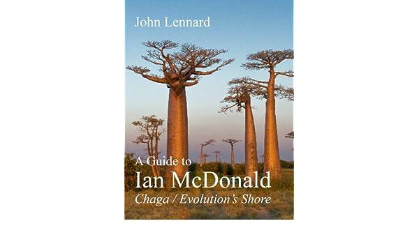 A Guide to Ian McDonald Chaga / Evolutions Shore (Genre Fiction Sightlines)