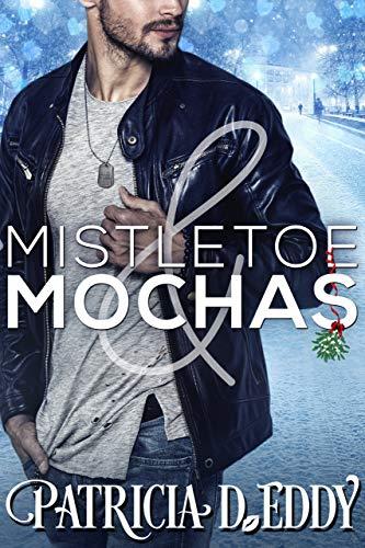 Mistletoe and Mochas (Holidays and Heroes Book - Mistletoe Leaf