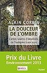 La douceur de l'ombre: L'arbre, source d'émotions, de l'Antiquité à nos jours par Corbin