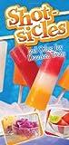 Shotsicles, G&R Publishing, 1563833999