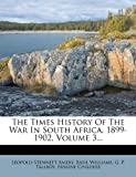 The Times History of the War in South Africa, 1899-1902, Leopold Stennett Amery and Basil Williams, 1277733449