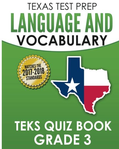 TEXAS TEST PREP Language and Vocabulary TEKS Quiz Book Grade 3: Covers Revising, Editing, Writing Conventions, Language, and Vocabulary