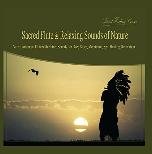 Sacred Flute: Native American Flute & Relaxing Sounds of Nature for Deep Sleep, Meditation, Spa, Healing, Relaxation