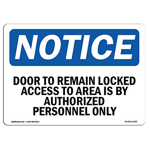 OSHA Notice Signs - Door To Remain Locked Access To Area Is Sign | Extremely Durable Made in the USA Signs or Heavy Duty Vinyl label | Protect Your Construction Site, Warehouse & Business from SignMission