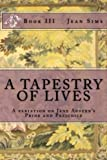 A Tapestry of Lives, Book 3: A variation on Jane Austen's Pride and Prejudice (Volume 3)