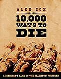 10,000 Ways to Die, Alex Cox, 1842433040